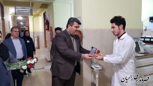 بازدید فرماندار رامیان از مراکز درمانی و بیمارستانی سطح شهرستان به مناسبت روز پرستار