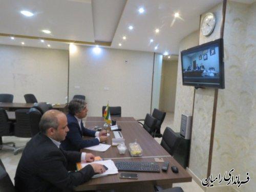 جلسه ویدئو کنفرانس فرماندار شهرستان رامیان درخصوص هماهنگ سازی ستادهای انتخاباتی استان گلستان